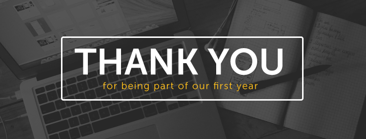 Thank you for being a part of our 1st year
